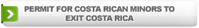 PERMIT FOR COSTA RICAN MINORS TO EXIT COSTA RICA